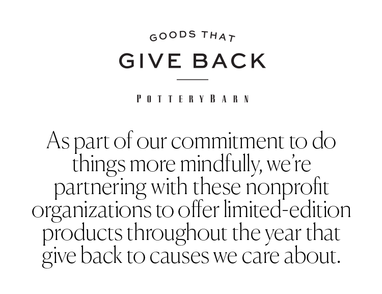 Goods That Give Back Pottery Barn