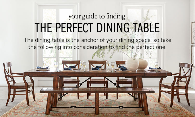 Dining Table Buying Guide How To Choose A Dining Table Pottery Barn